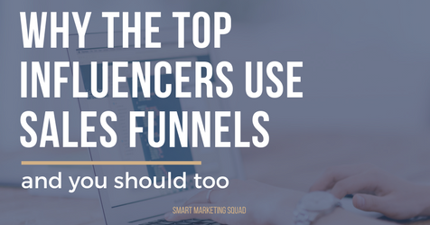 Why the Top Influencers Use Sales Funnels (and You Should Too)