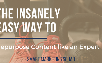 The Insanely Easy Way to Repurpose Content Like an Expert