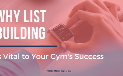 Why List Building is Vital to Your Gym