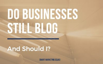 Do Businesses Still Blog?