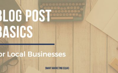 Blog Post Basics for Local Business