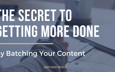 The Secret to Getting More Done with Batching Content