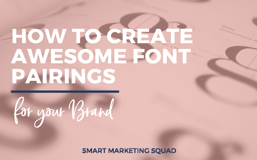How to Create Awesome Font Pairings for Your Brand