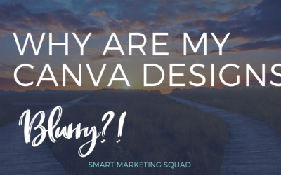 Why Are My Canva Design Downloads Blurry?