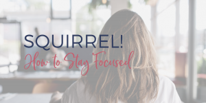 How to stay focused blog