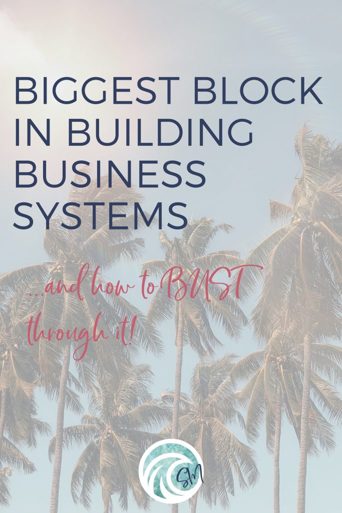 Biggest Block in Creating Systems